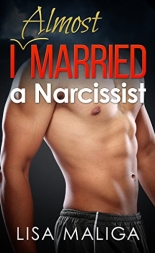 Almost married a Narcissist